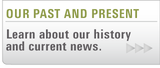 Our past and present - learn about our history and current news